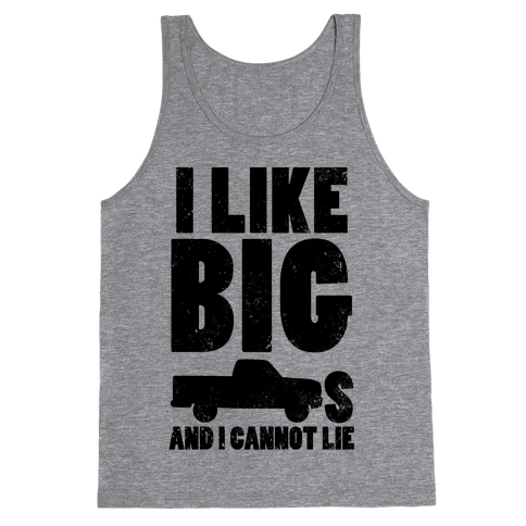 I Like Big Trucks And I Cannot Lie Tank Top
