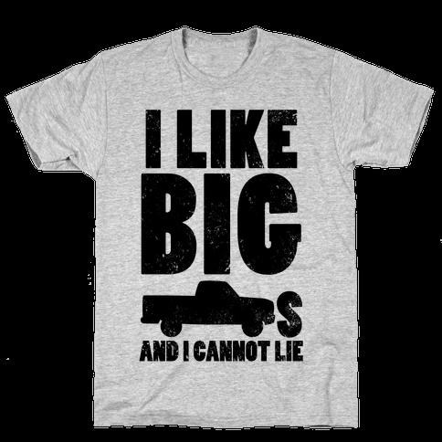 I Like Big Trucks And I Cannot Lie Mens T-Shirt