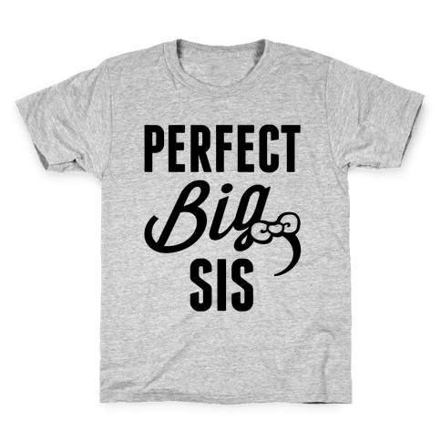 Perfect Big Sis Kids T-Shirt