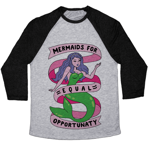 Mermaids For Equal Opportunaty Baseball Tee