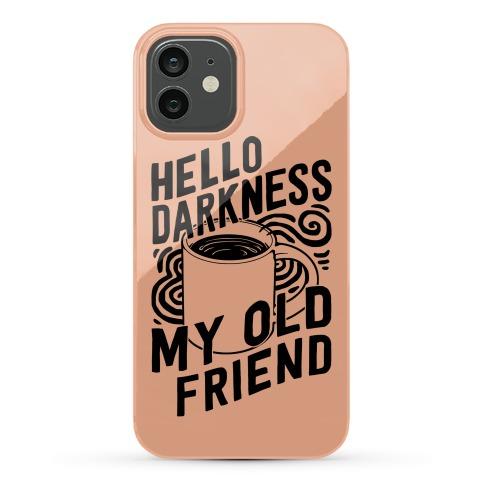 Hello Darkness My Old Friend Coffee Phone Case