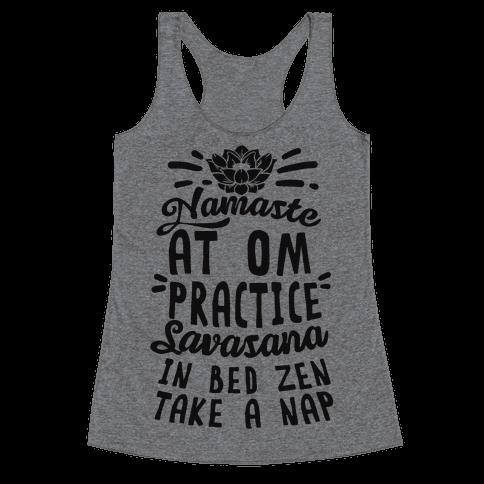 Namaste At Om Practice Savasana In Bed Zen Take A Nap Racerback Tank Top