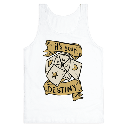 It's Your Destiny Tank Top