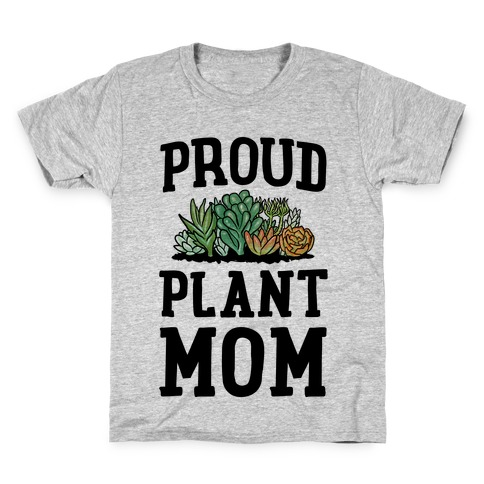 Proud Plant Mom Kids T-Shirt