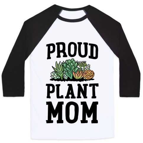 Proud Plant Mom Baseball Tee