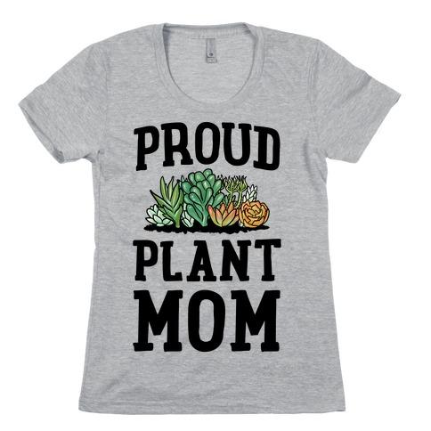 Proud Plant Mom Womens T-Shirt