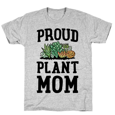 Proud Plant Mom Mens T-Shirt