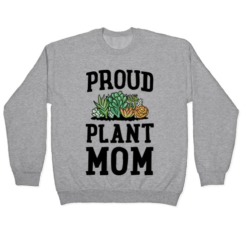 Proud Plant Mom Pullover