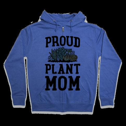 Proud Plant Mom Zip Hoodie