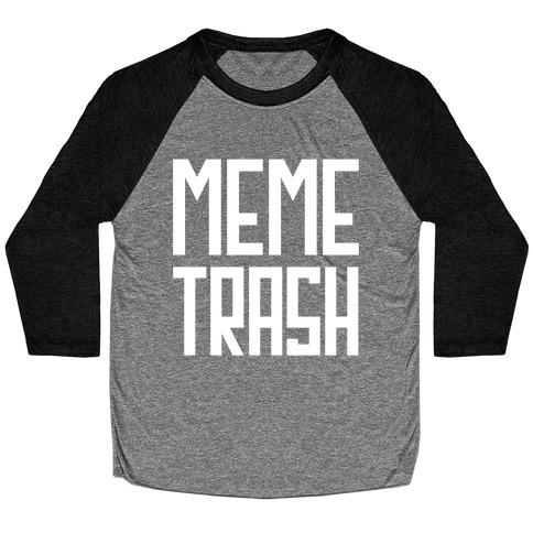 Meme Trash Baseball Tee