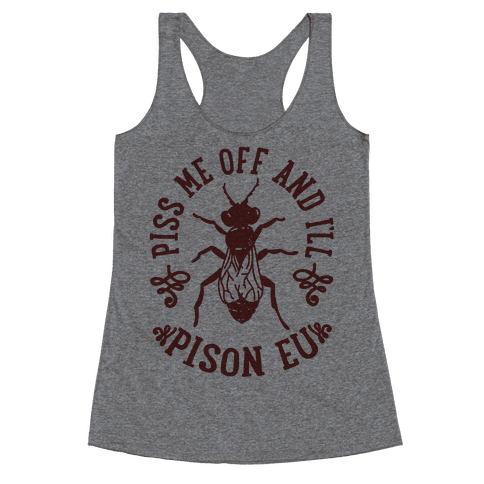 Piss Me Off And I'll Pison Eu Racerback Tank Top