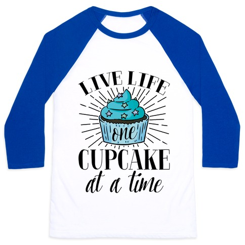 Live Life One Cupcake At A Time Baseball Tee