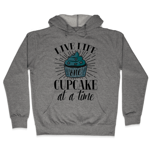 Live Life One Cupcake At A Time Hooded Sweatshirt