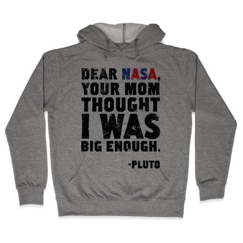 Dear Nasa Hooded Sweatshirt