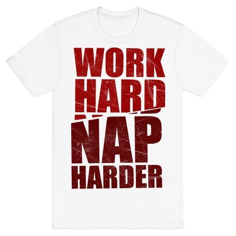 Work Hard Nap Harder T-Shirt