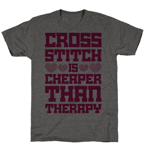 Cross Stitch Is Cheaper Than Therapy Mens T-Shirt