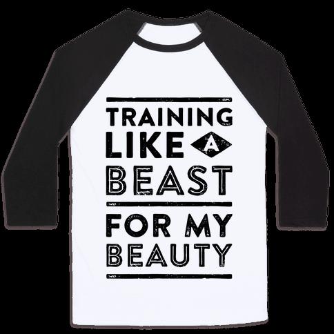 Training Like A Beast For My Beauty Baseball Tee