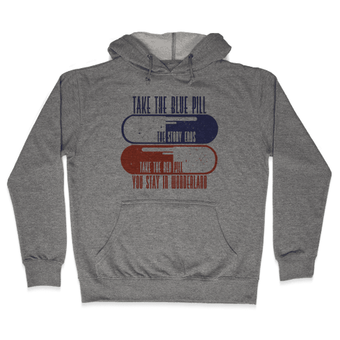 Choose Your Pill Hooded Sweatshirt