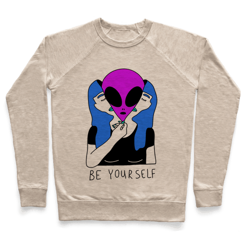 Be Yourself Alien Pullover