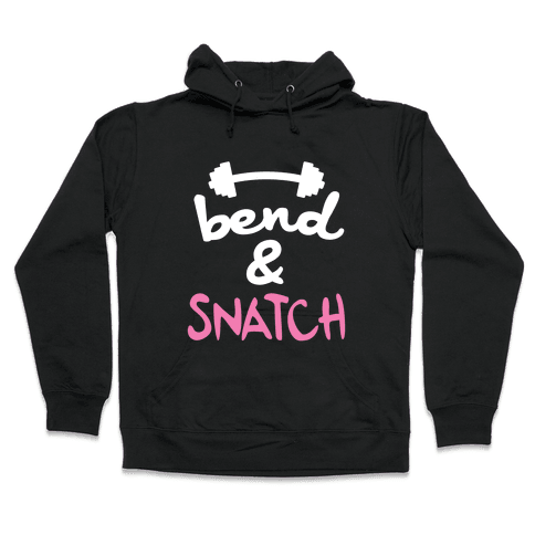Bend And Snatch (Pink) Hooded Sweatshirt