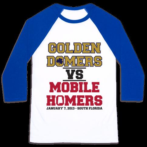 Golden Domers Vs Mobile Homers  Baseball Tee