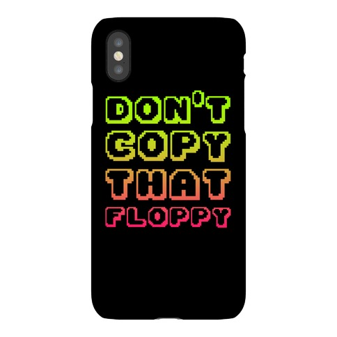 Don't Copy That Floppy Phone Case