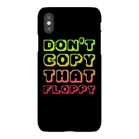 Don't Copy That Floppy Phone Case