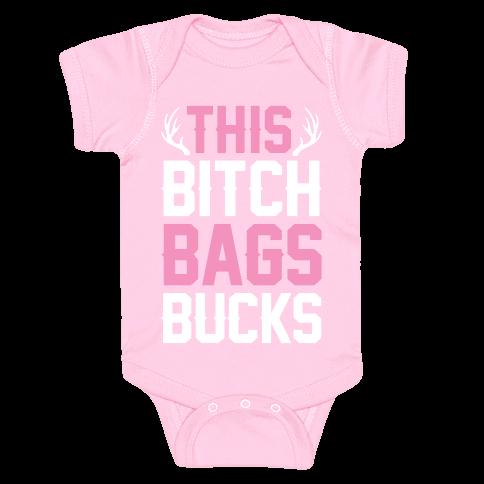 This Bitch Bags Bucks Baby Onesy