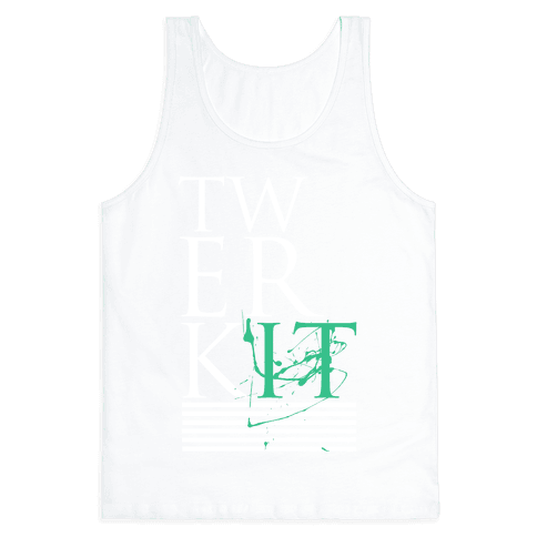 TWERK IT Tank Top