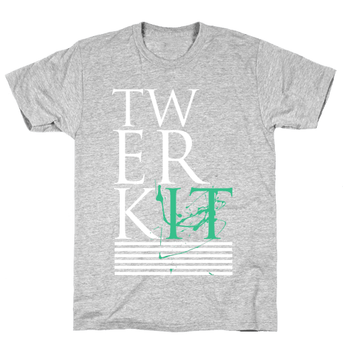 TWERK IT Mens T-Shirt
