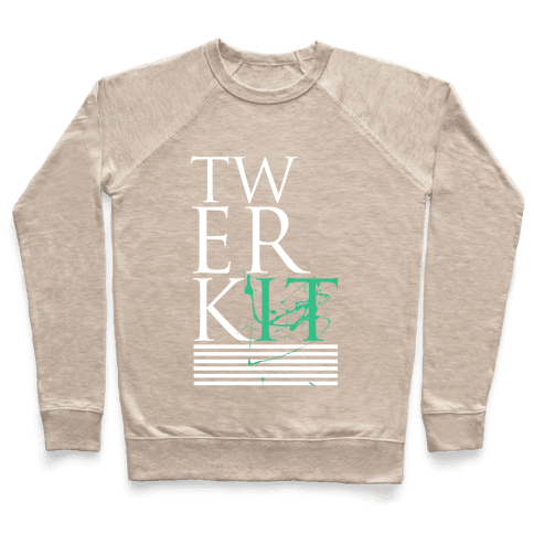 TWERK IT Pullover
