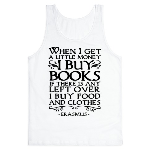 When I Get a Little Money I Buy Books Tank Top