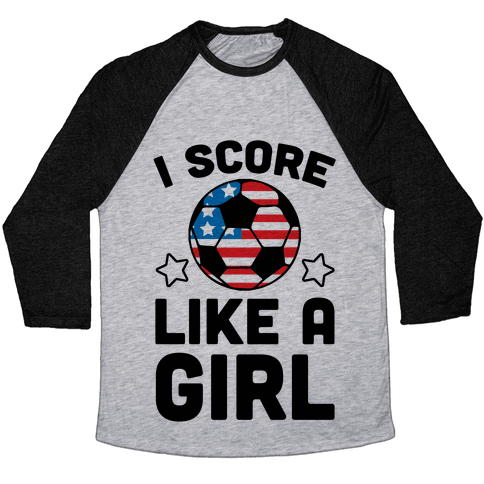 I Score Like A Girl Baseball Tee