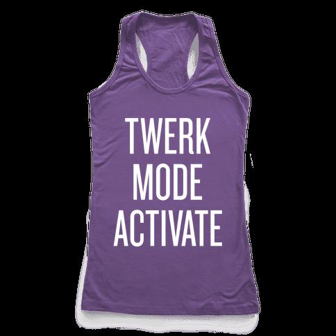 Twerk Mode Activate Racerback Tank Top