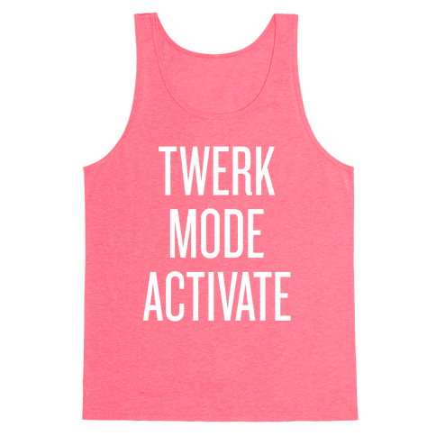 Twerk Mode Activate Tank Top