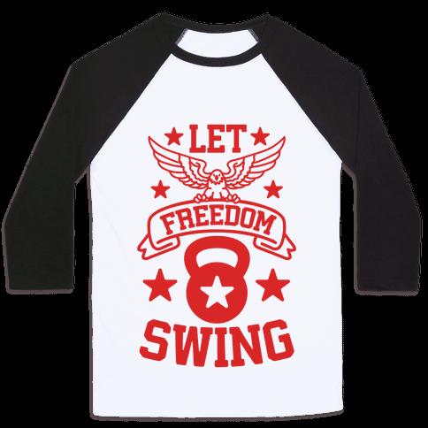 Let Freedom Swing Baseball Tee