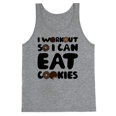 I Workout So I Can Eat Cookies Tank Top
