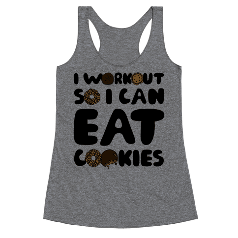 I Workout So I Can Eat Cookies Racerback Tank Top