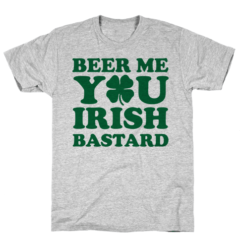 Beer Me You Irish Bastard Mens T-Shirt