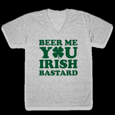 Beer Me You Irish Bastard V-Neck Tee Shirt