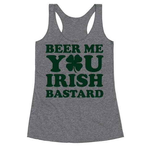 Beer Me You Irish Bastard Racerback Tank Top