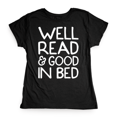 Well Read And Good In Bed Womens T-Shirt
