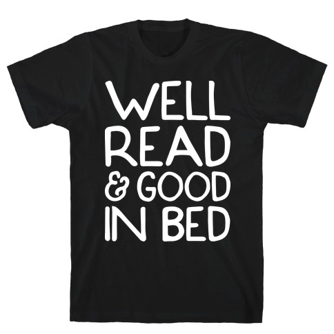 Well Read And Good In Bed T-Shirt