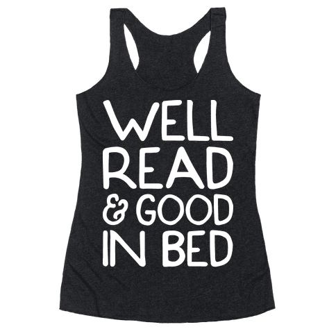 Well Read And Good In Bed Racerback Tank Top