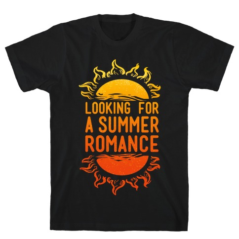 Looking for a Summer Romance T-Shirt