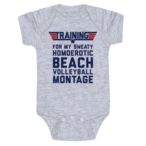 02fe8b17b Training for My Sweaty Homoerotic Beach Volleyball Montage Baby One ...