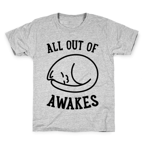 All Out Of Awakes Kids T-Shirt
