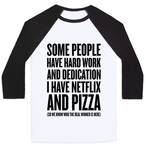 Netflix And Pizza Baseball Tee