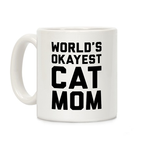 World's Okayest Cat Mom Coffee Mug