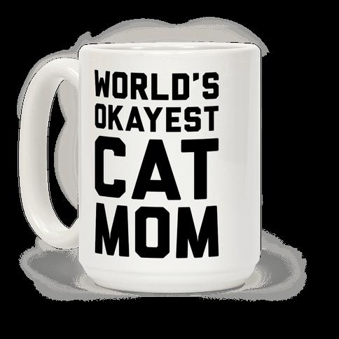 World's Okayest Cat Mom